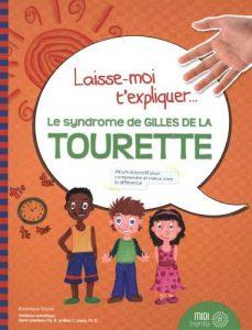 Laisse-moi t'expliquer le Syndrome de Gilles de la Tourette