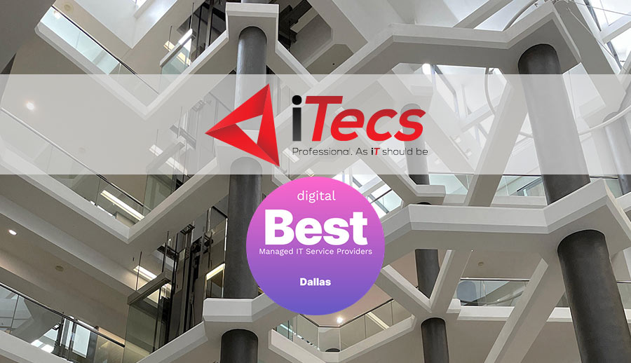 Digital.com, a leading independent review website for small business online tools, products, and services, has named ITecs IT Outsourcing and Support among the best managed IT services in Dallas's for 2021. The top firms were evaluated based on multiple service lines, size of firm, and industry focus.