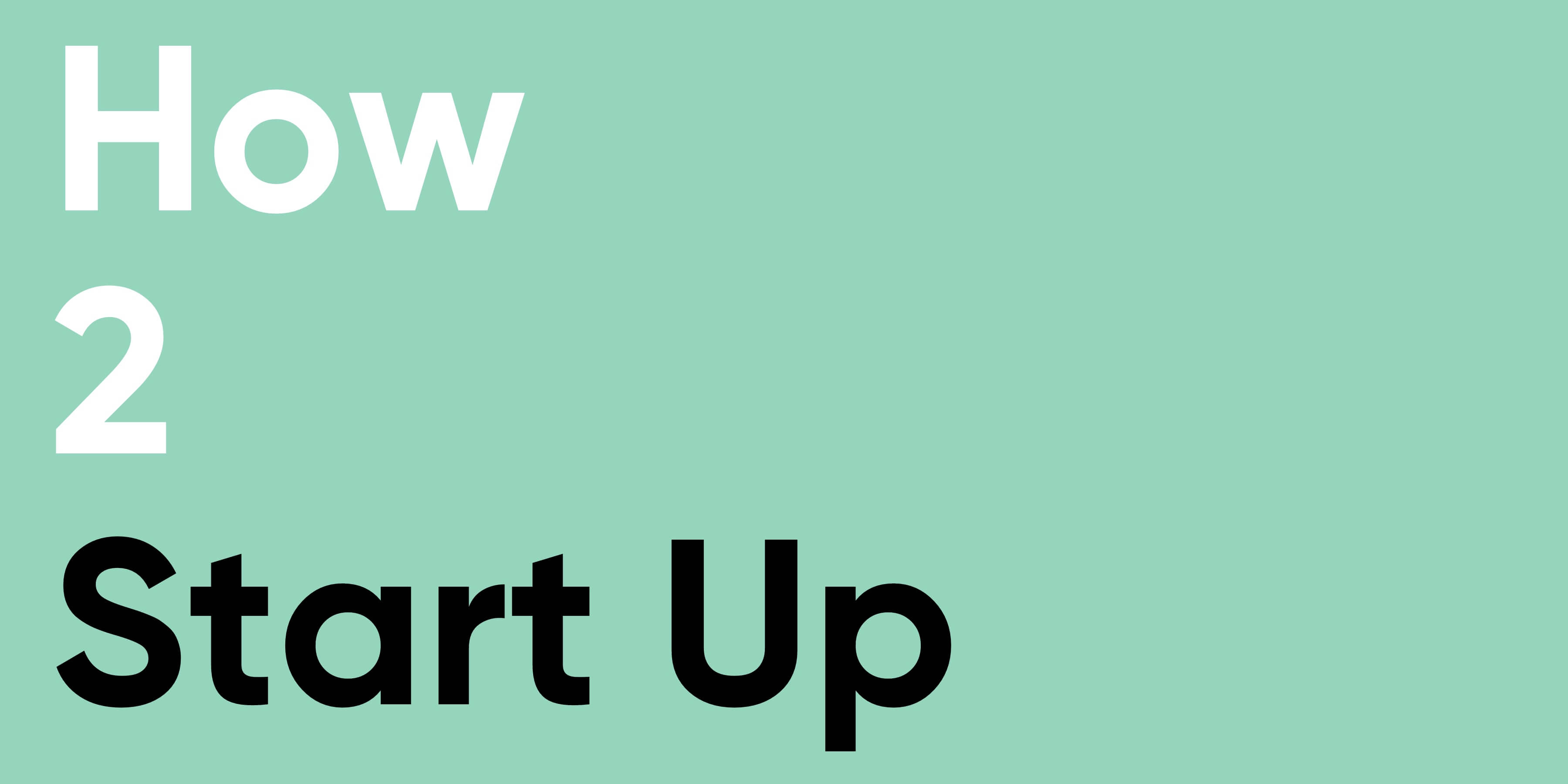 How to start a Startup - 4 Tipps