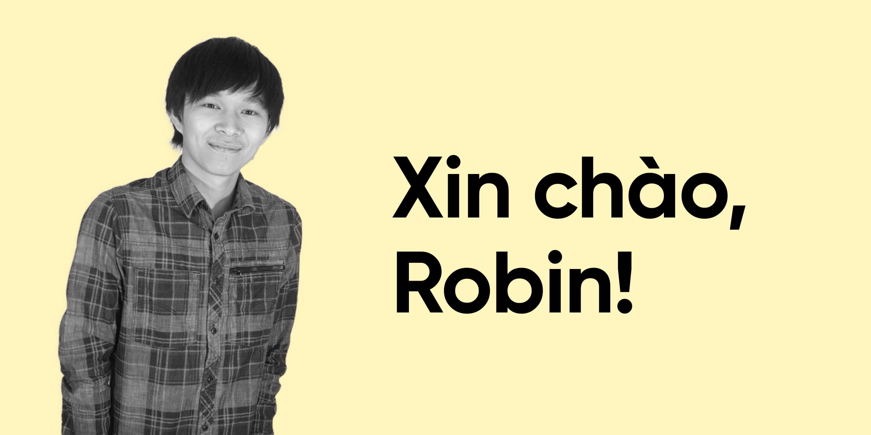 Willkommen im Team, Robin.