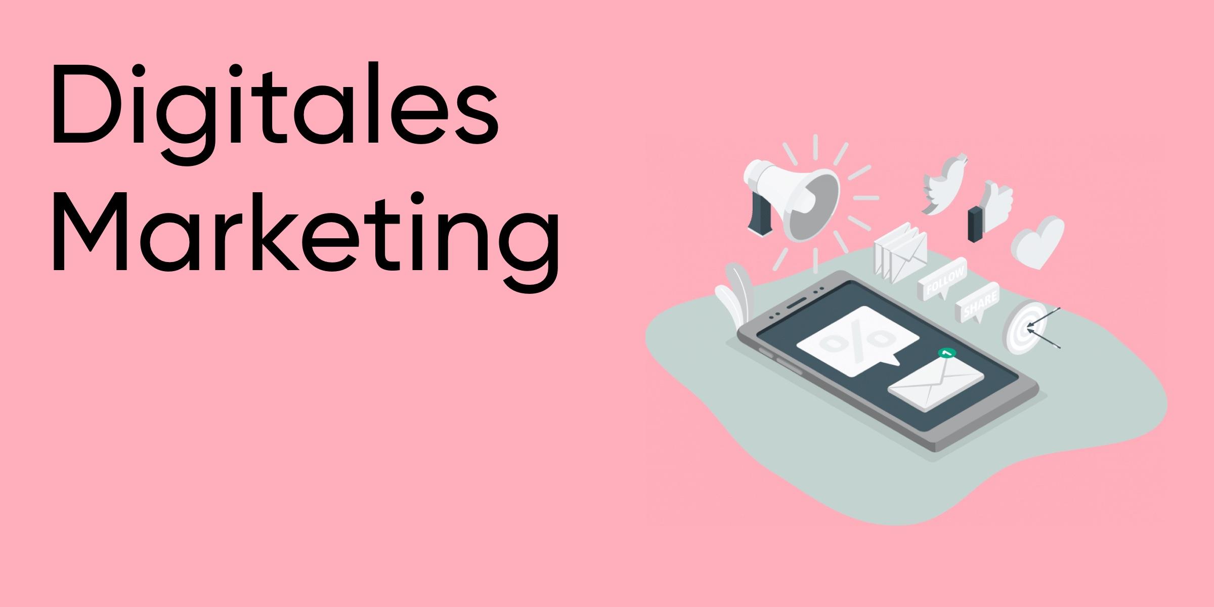 Digitales Marketing - Die 7 Hauptkategorien