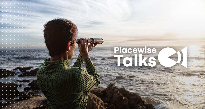 placewise talks