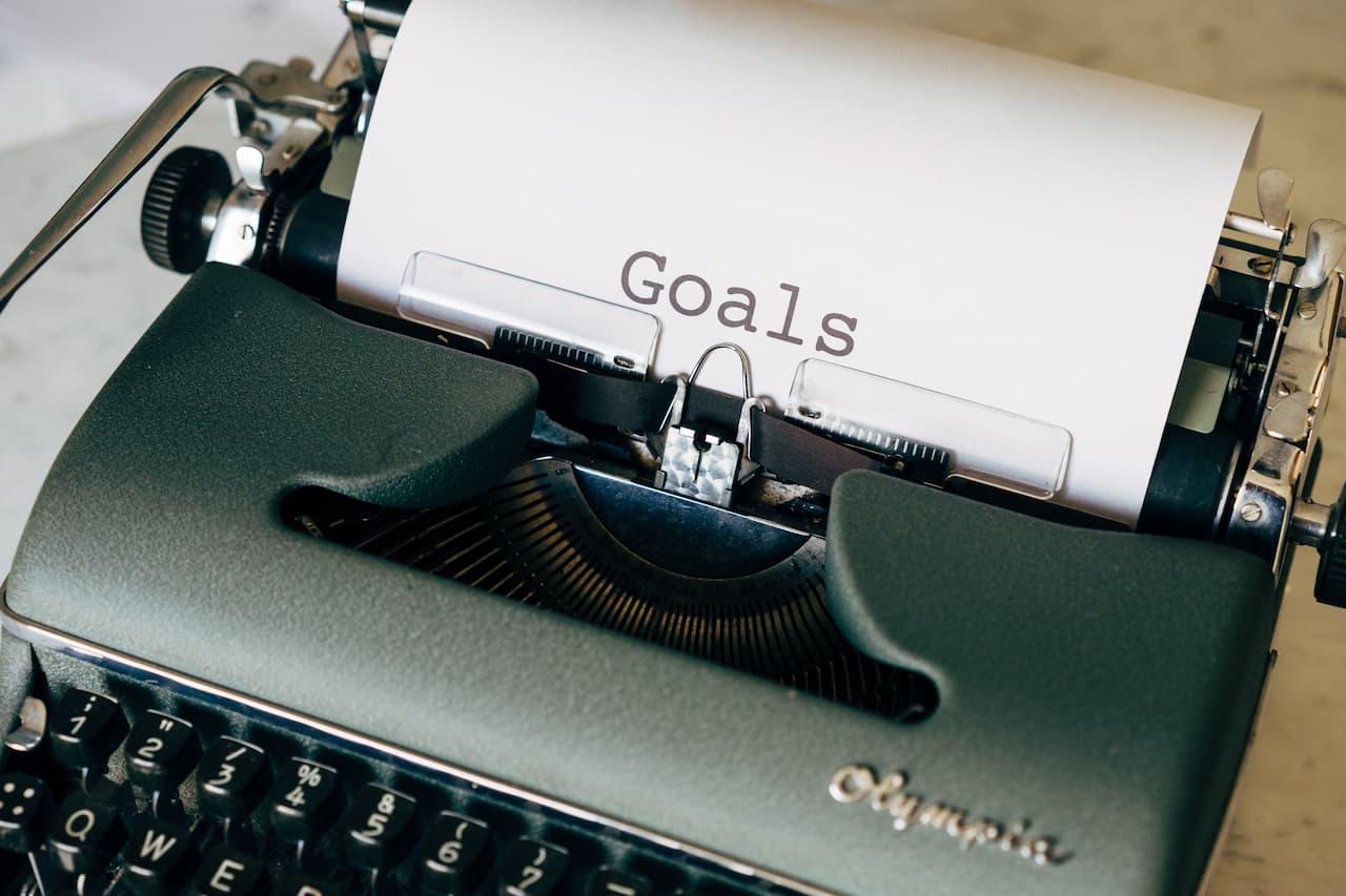 Understand your goals