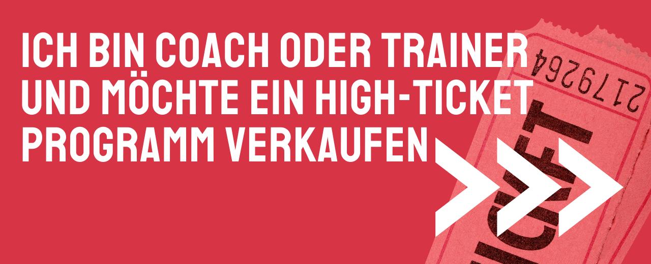 High-Ticket Programm verkaufen als Coach oder Trainer.