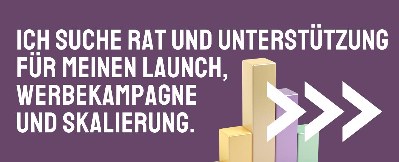 Unterstützung bei Launch, Werbekampagnen und Skalierung.