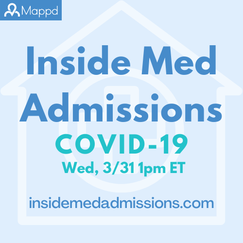 Inside Med Admissions: COVID-19. Wed March 31st at 1:00 PM Eastern. By Mappd.