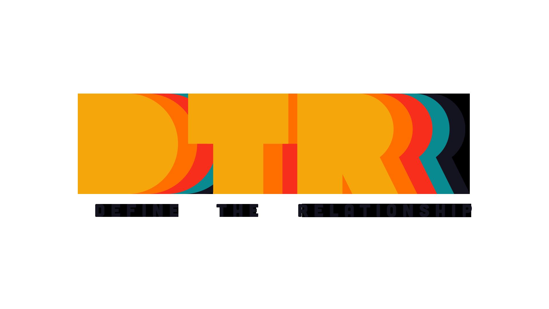 DTR: Define the Relationship