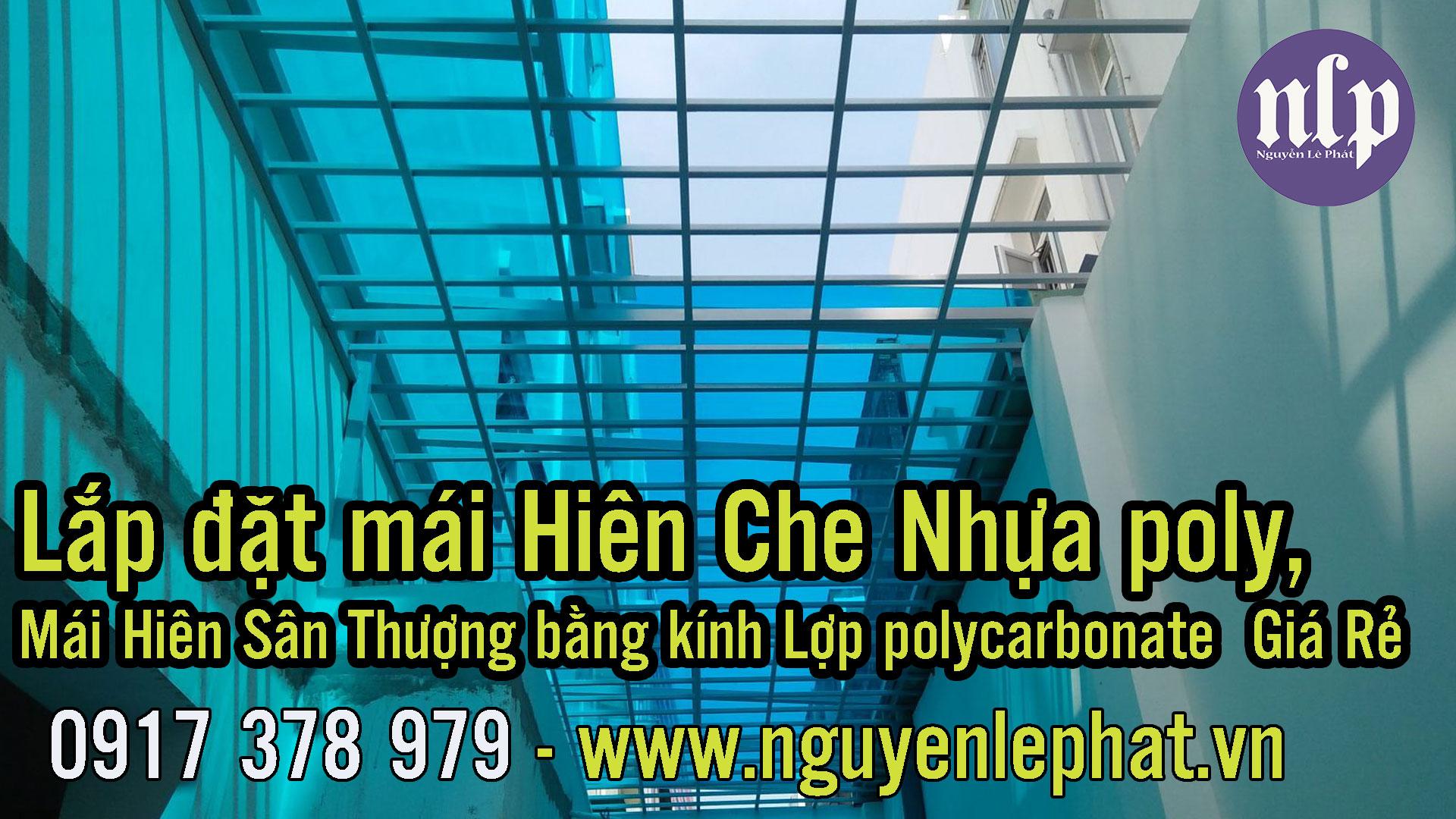 Nếu khách hàng có nhu cầu khi muốn lợp mái hiên mái che sân thượng tại TPHCM, mái hiên trước nhà bằng tấm nhựa poly lấy sáng đẹp sang trọng thì có thể liên hệ ngay cho đơn vị thi công mái che poly Nguyễn Lê Phát.