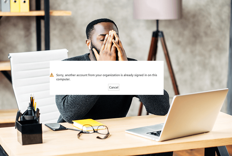 """""""Sorry, another account from your organization is already signed in on this computer,"""" when signing into Microsoft 365"""