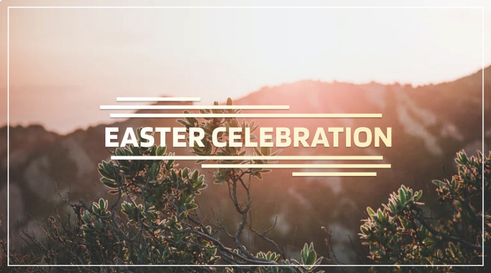 Easter Celebration Services & Advent