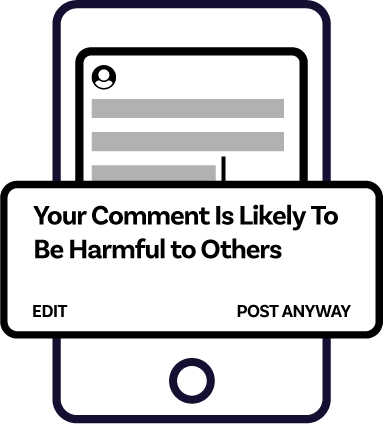 "A mockup of a prompt telling a user that ""Your Comment Is Likely To Be Hurtful To Others"" with an option to either edit the post or post it anyway."