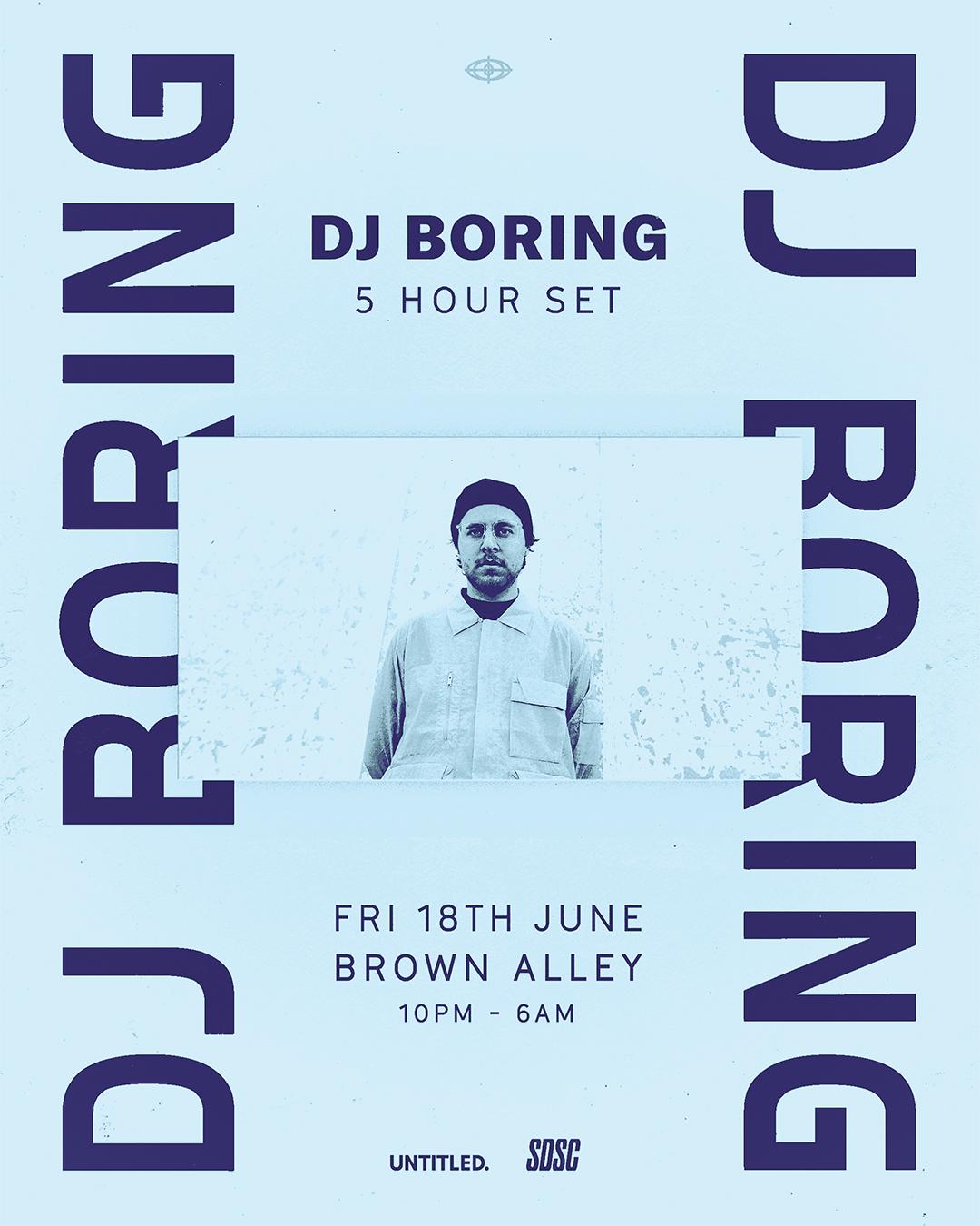 DJ BORING — 5 HOUR SET