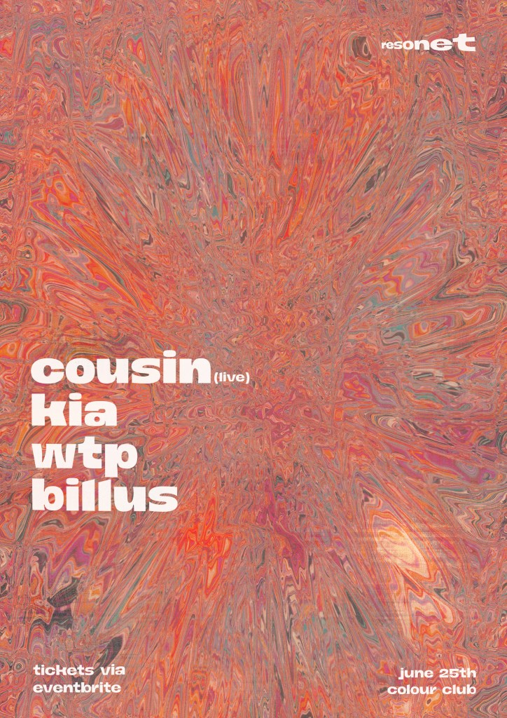 Resonet: Cousin (live), Kia, WTP + Billus