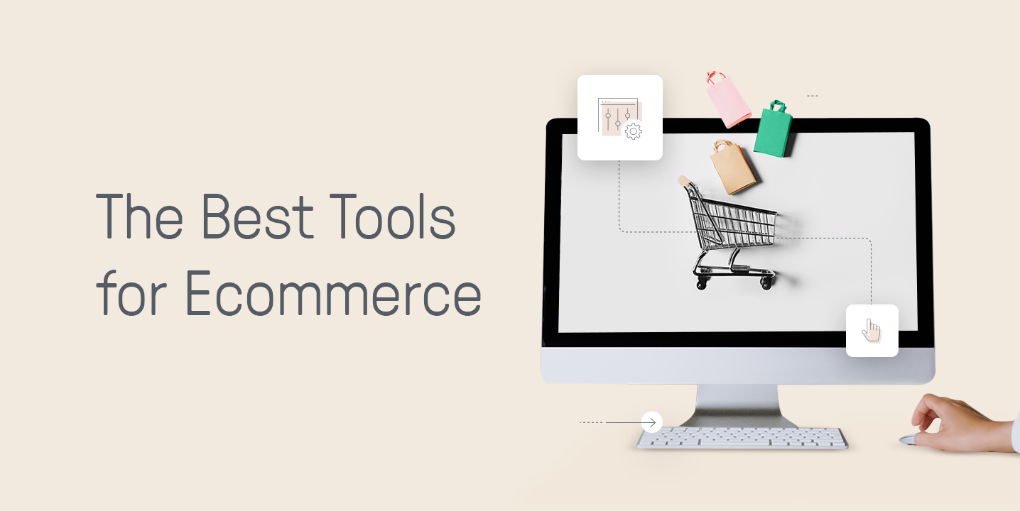 The Best Tools for Ecommerce to Drive Sales