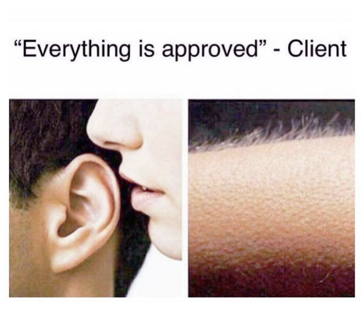 """""""Everything is approved""""—Client"""