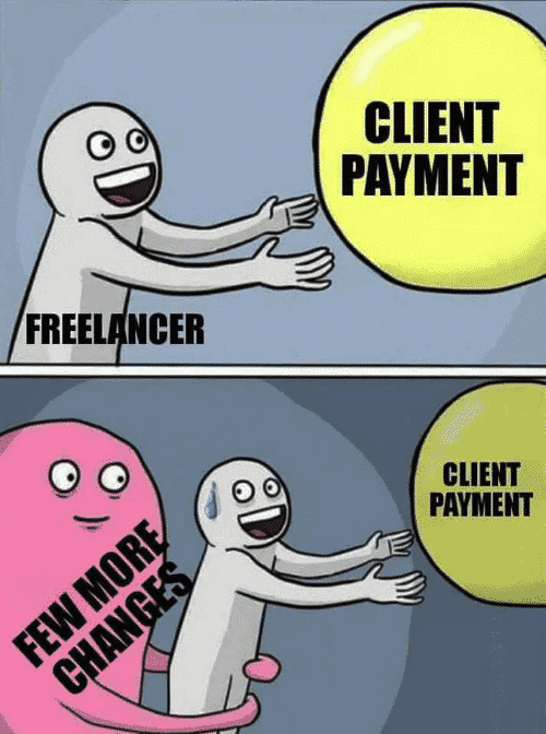 """When the client payment keeps moving because of a """"few more changes"""""""