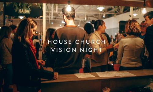 House Church Vision Night