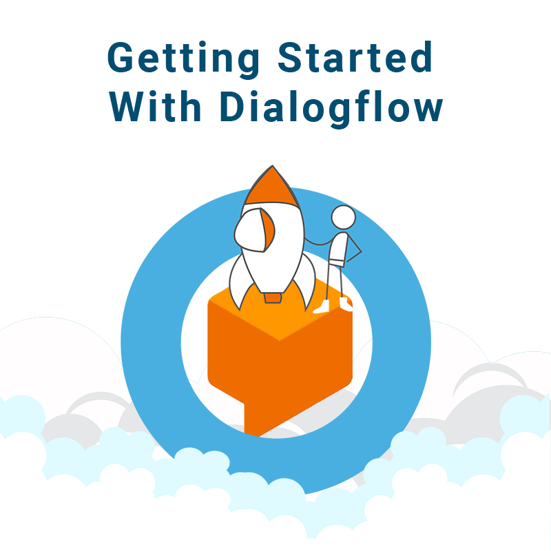 Getting Started with DialogFlow