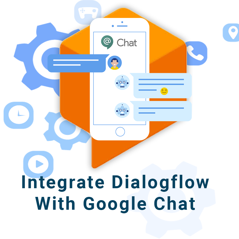 How to Integrate DialogFlow with Google Chat