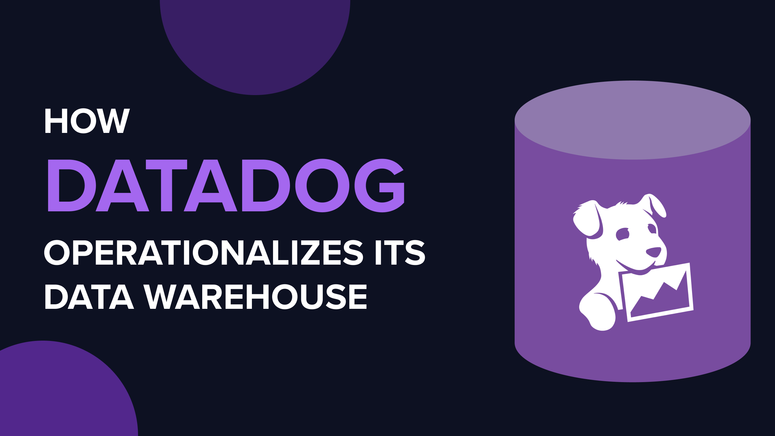 How Datadog operationalizes their data warehouse to supercharge their business teams