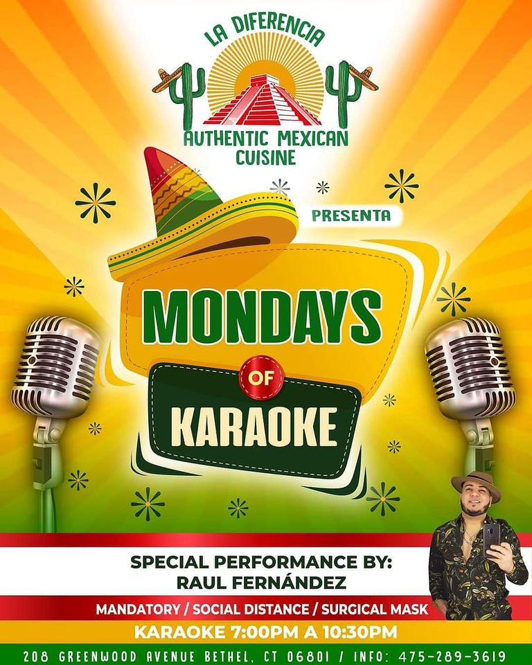 May be an image of 1 person and text that says 'LA DIFERENCIA фaY AUTHENTIC MEXICAN CUISINE * PRESENTA MONDAYS OF KARAOKE * SPECIAL PERFORMANCE BY: RAUL FERNÁNDEZ MANDATORY SOCIAL DISTANCE SURGICAL MASK KARAOKE 7:00PM A 10:30PM 208 GREENWOOD AVENUE BETHEL, CT 06801 INFO: 475-289-3619'