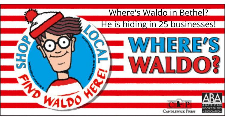May be a cartoon of text that says 'Where's Waldo in Bethel? SHOP LOCAL He is hiding in 25 businesses! WHERE'S WALDO? FIND WALDO HER HERE! 13 ABA CP CANDLEWICK PRERS'