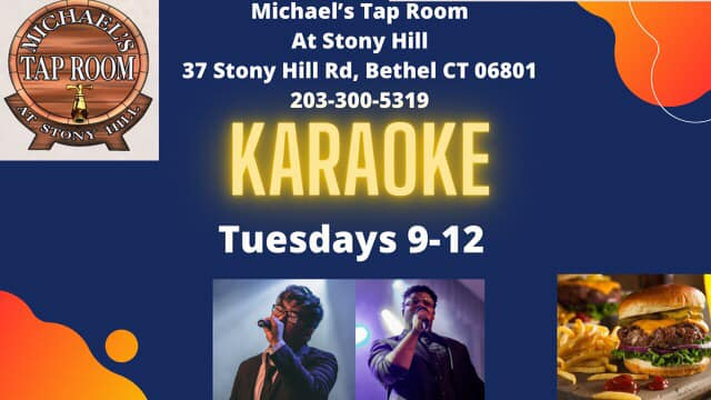 May be an image of 1 person, standing and text that says 'TAP ROOM Michael's Tap Room At Stony Hill 37 Stony Hill Rd, Bethel CT 06801 203-300-5319 KARAOKE Tuesdays 9-12'