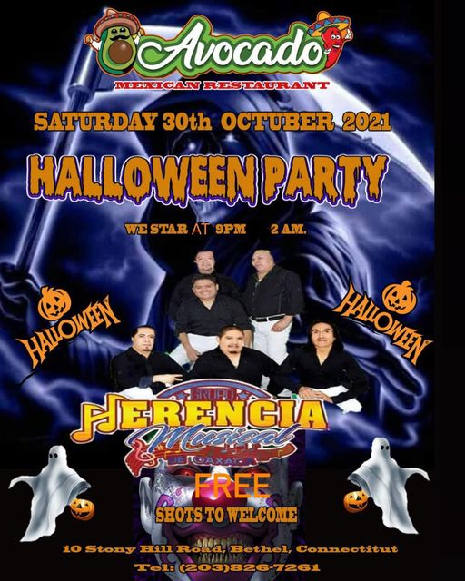 May be an image of 6 people, people standing and text that says 'Avocado MEXICAN RESTAURANT SATURDAY 30th OCTUBER 2021 HALLOWEEN PARTY STAR AT 9PM AM. HALOWER HOWN ATVANCIA FREE SHOTS TO WELCOME 10 Stony Hill Road, Bethel, Connectitut Tel: (203)826-7261'