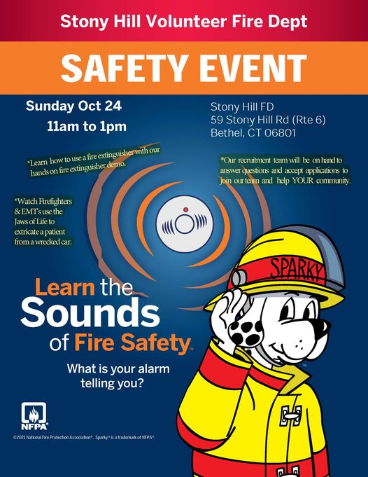 May be a cartoon of text that says 'Stony Hill Volunteer Fire Dept SAFETY EVENT Sunday Oct 24 11am to 1pm *Learn how Stony il FD 59 Stony Hill Rd (Rte 6) Bethel, CT 06801 demo. *Our recruitment team will be onhand answer questions and accept applications join our team and help YOUR community. *Watch Firefigl &EMTsus ifeto extricate froma wreckedca SPARKY Learn the Sounds of Fire Safety What is your alarm telling you? NFPA @2012NoaFrePoeAocaon.'