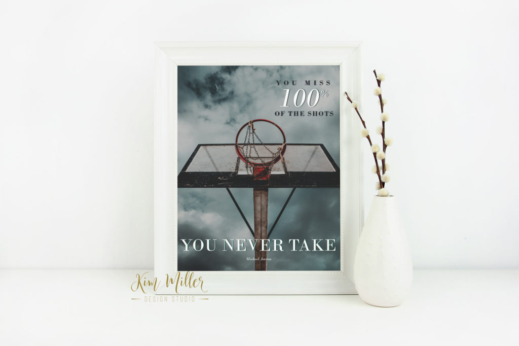 basketball quote | free print | You Miss 100% of the shots you never take.