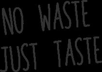No waste Just taste Slogan