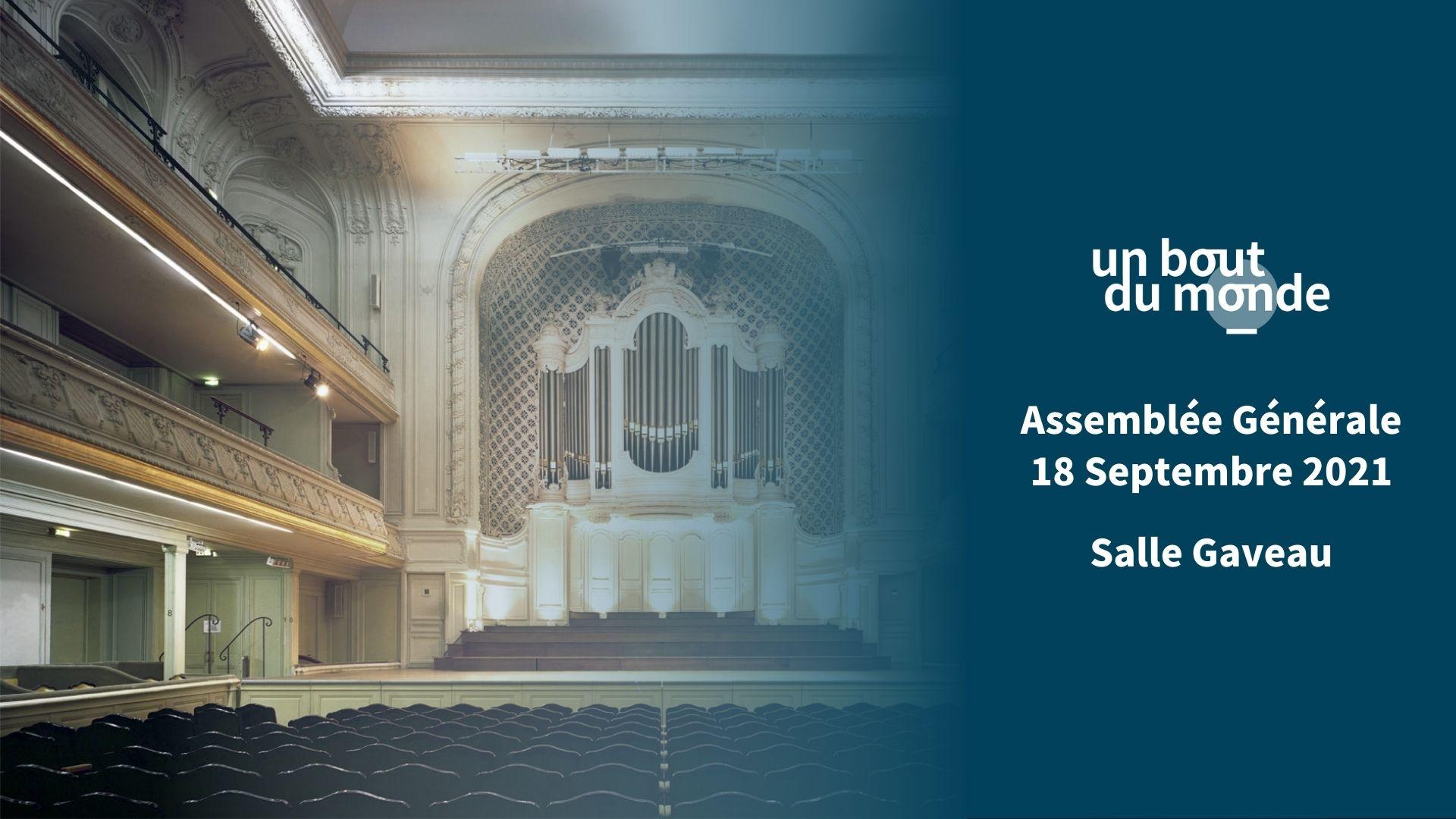 L'AG de l'association Un Bout du Monde se tiendra en Salle Gaveau le 18/09, ainsi qu'en direct sur Internet.