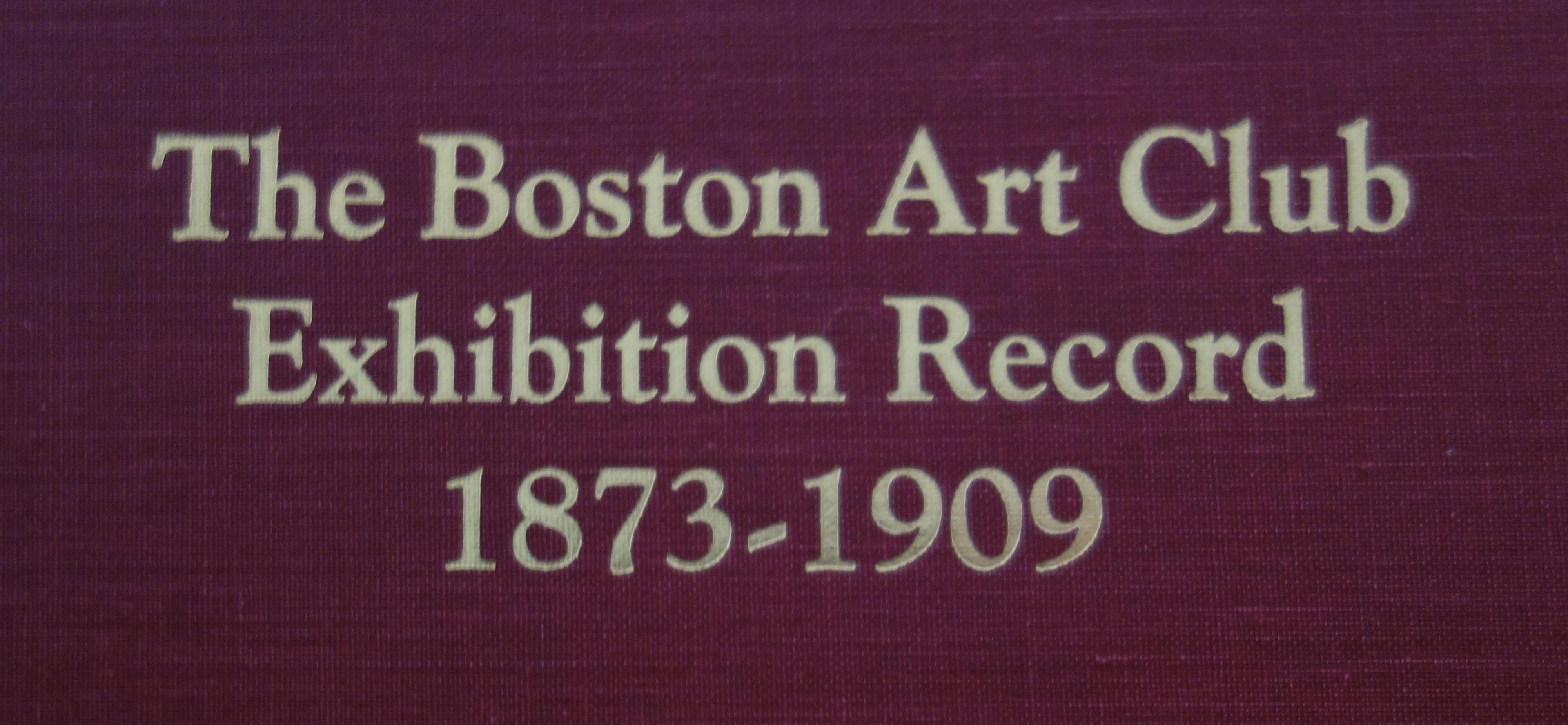 The Boston Art Club  Exhibition Record Book
