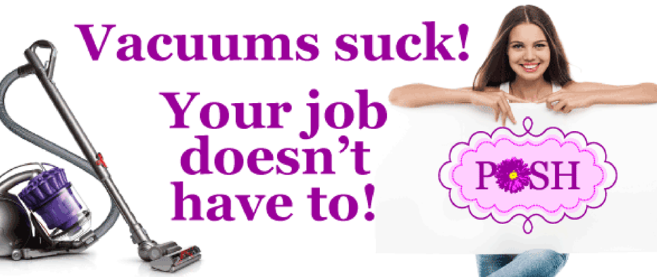 POSH Cleaning Services | POSH Maid Services- Vacuums suck! Your job doesn't have to! Work For POSH