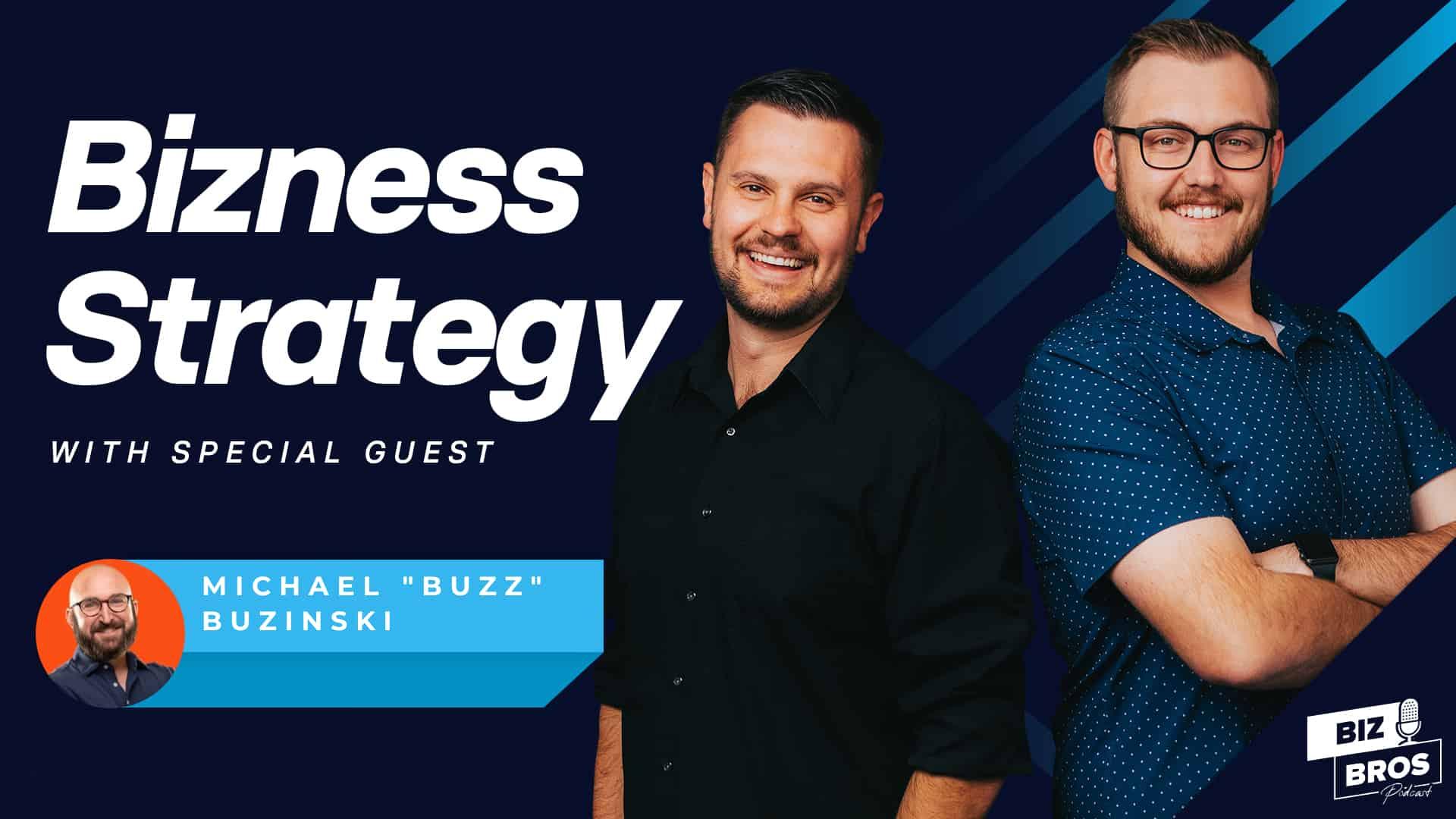 """Simplifying The Digital Strategy with Michael """"Buzz"""" Buzinski"""