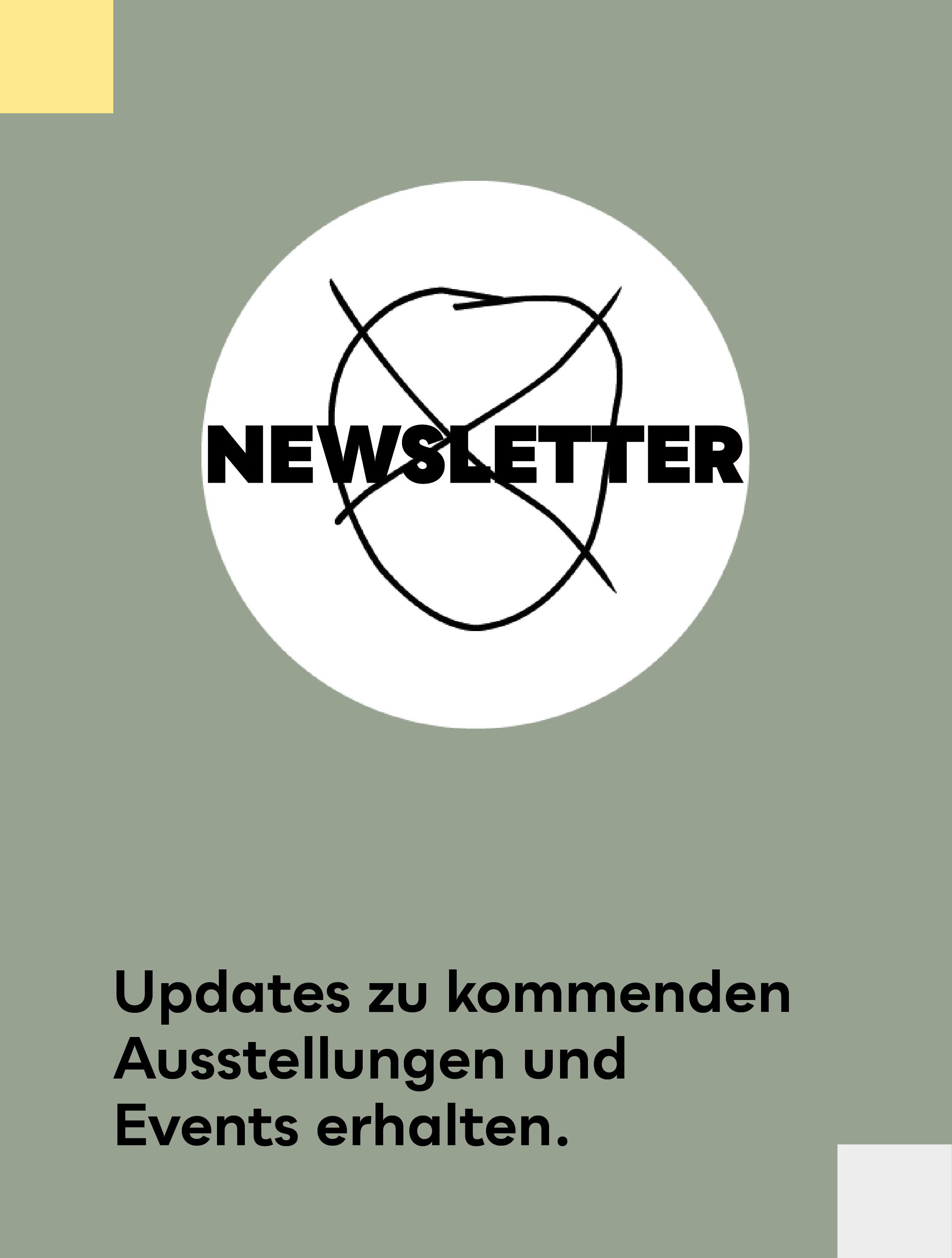 Updates zu kommenden Ausstellungen und Events erhalten