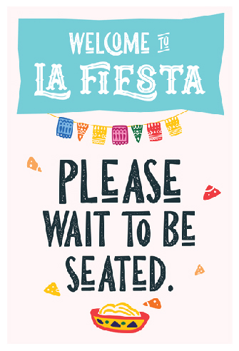 La Fiesta Mexican Restaurant Sign Graphic Design. Please what to be seated.