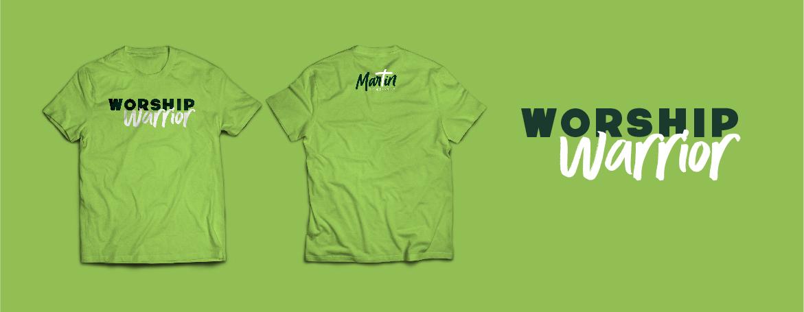 First Baptist Church Martin T Shirt Layout Design. Worship warrior.