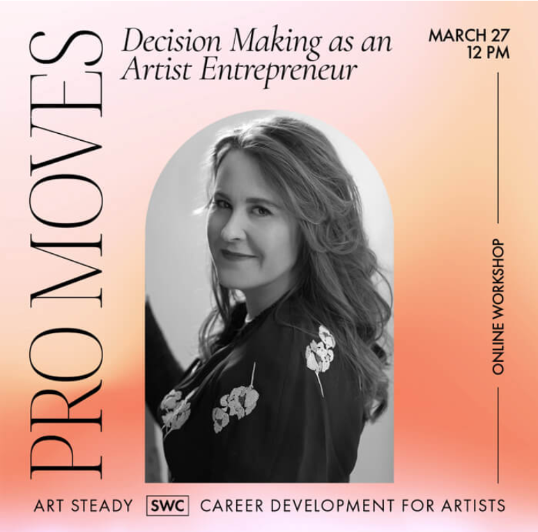 Event Flier for Pro Moves: Decision Making as an Artist Entrepreneur