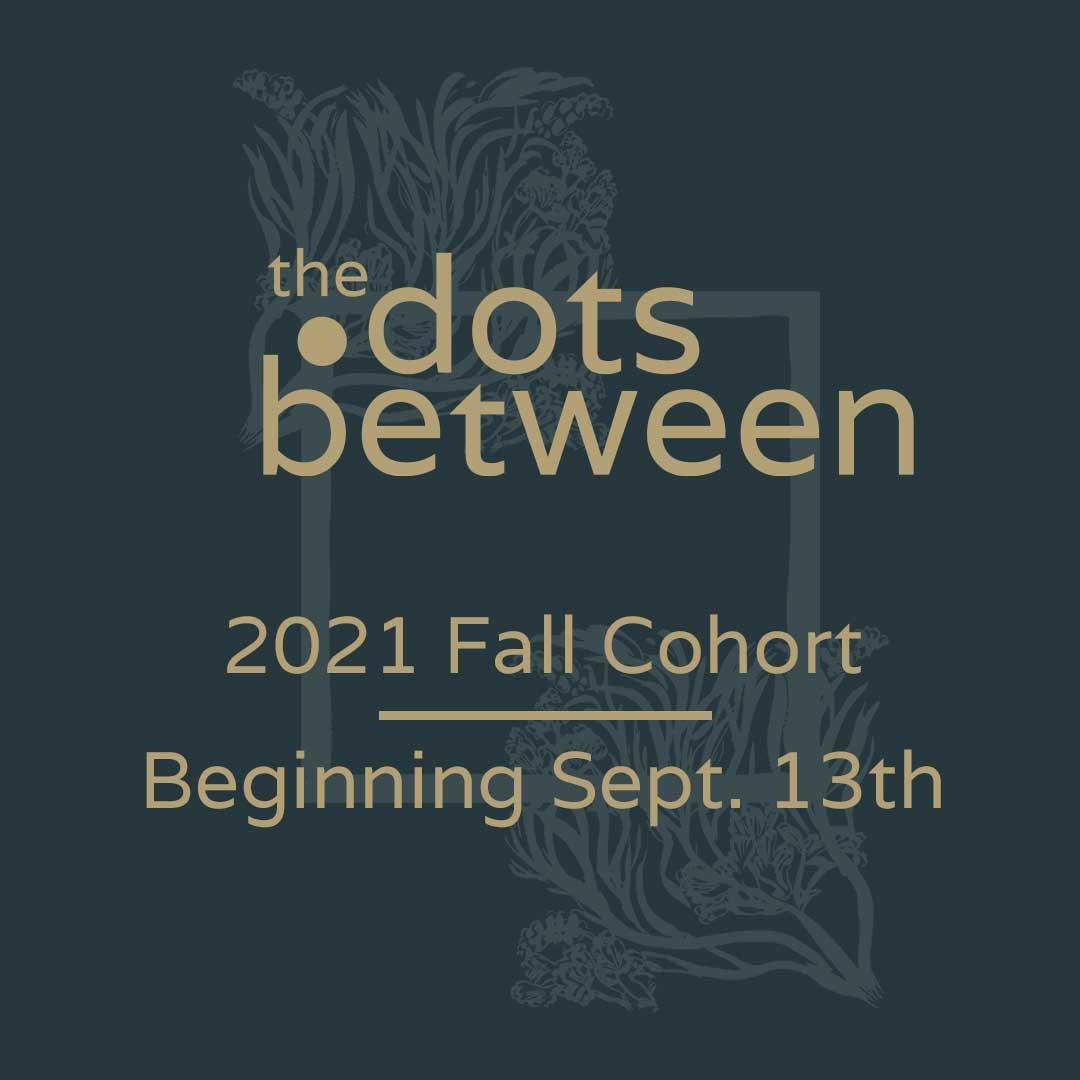 Fall Cohort begins sept. 13th