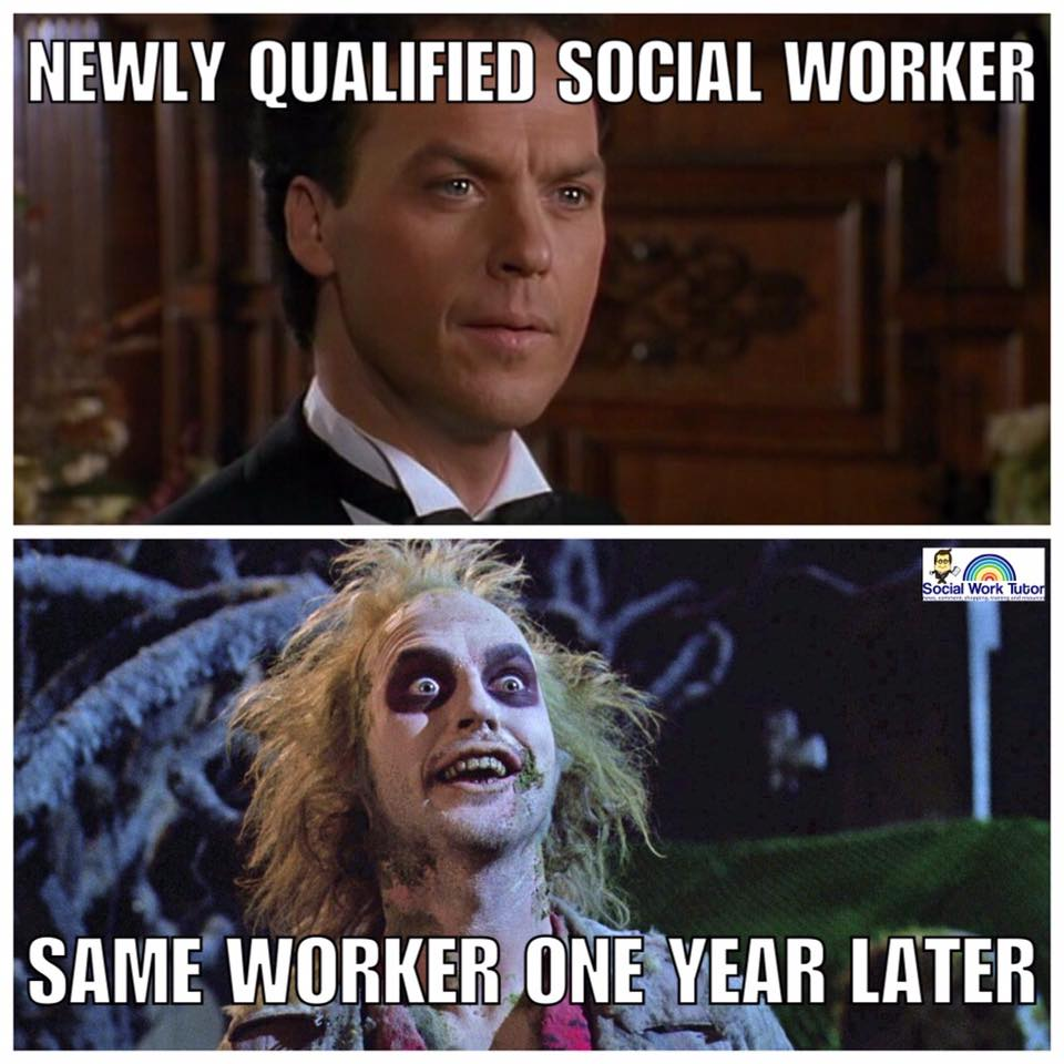 """A funny meme, top image says """"newly qualified social worker� with a nice looking person, bottom image"""" says """"same worker one year later� with a mad looking person"""