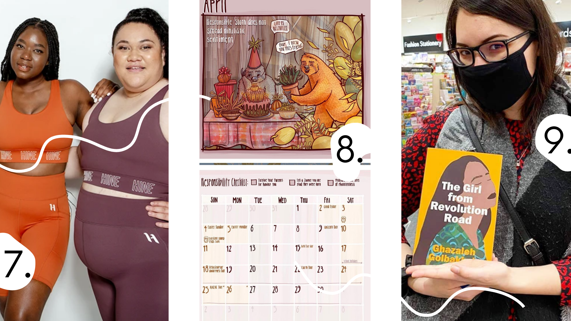 7. Two models wearing Hine activewear top and shorts - one in orange and one in plum, 8. Sloth calendar open on month of April, portrayed is a sloth giving a plant present to another sloth, 9. Elina (co-creator of Storyo) wearing a