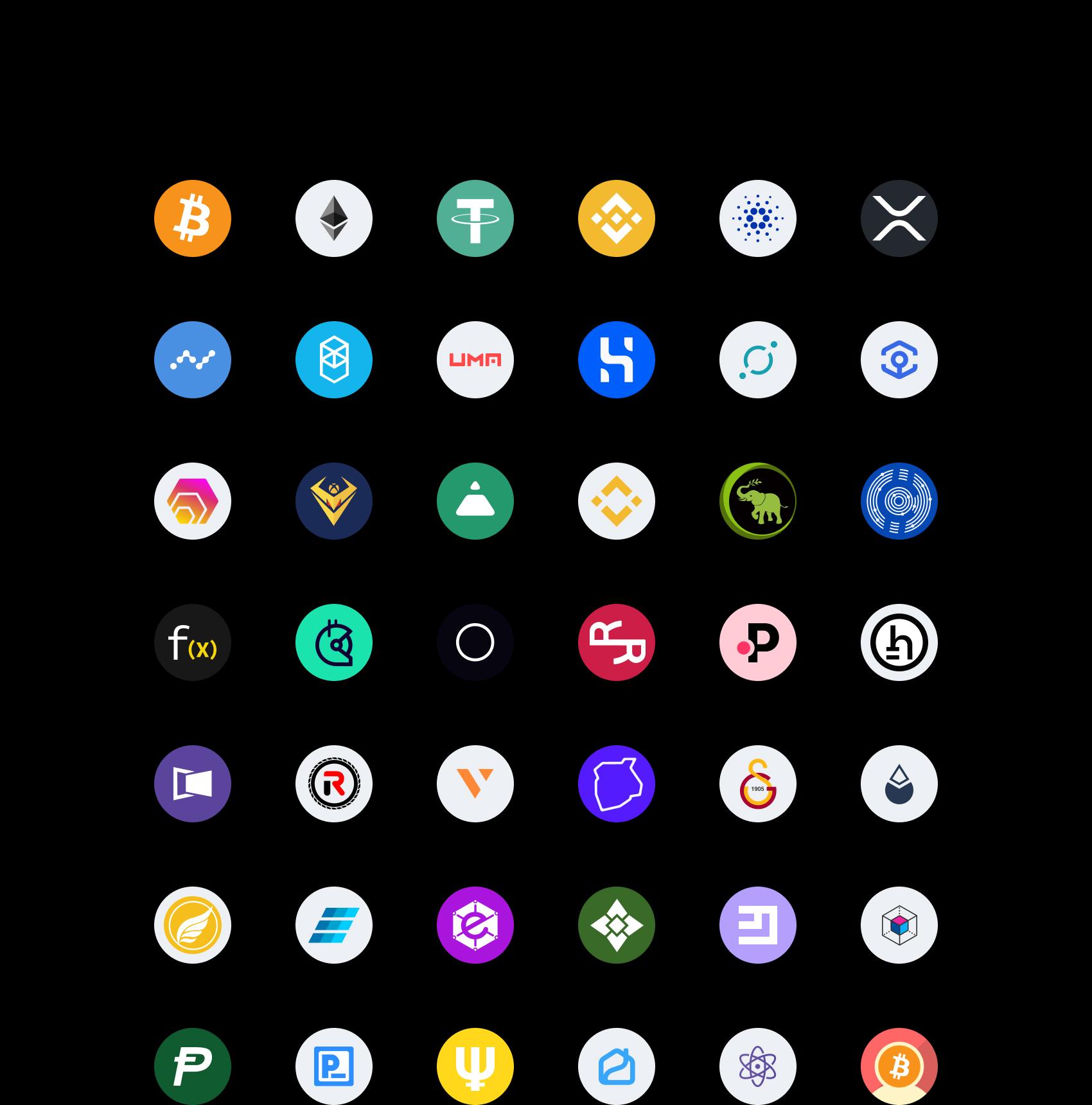 Bitcoin (BTC), Ethereum (ETH), Tether (USDT), Binance Coin (BNB), Cardano (ADA), XRP (XRP), Nano (NANO), Fantom (FTM), UMA (UMA), HUSD (HUSD), ICON (ICX), Ankr (ANKR), HEX (HEX), botXcoin (BOTX), Fei Protocol (FEI), Wrapped BNB (WBNB), Egoras (EGR), Counos X (CCXX), Function X (FX), Gitcoin (GTC), Empty Set Dollar (ESD), RChain (REV), Polkastarter (POLS), Hathor (HTR), MovieBloc (MBL), REVV (REVV), v.systems (VSYS), Telos (TLOS), Galatasaray Fan Token (GAL), Lido DAO Token (LDO), Egretia (Egt), Einsteinium (Emc2), Electra (Eca), Ellaism (Ella), Emercoin (Emc), Enigma (Eng), Potcoin (Pot), Presearch (Pre), Primecoin (Xpm), Propy (Pro), Proton (Xpr), Ptokens Btc (Pbtc)