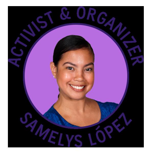 Activist & Organizer Samelys López