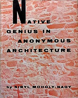 Native Genius in Anonymous Architecture