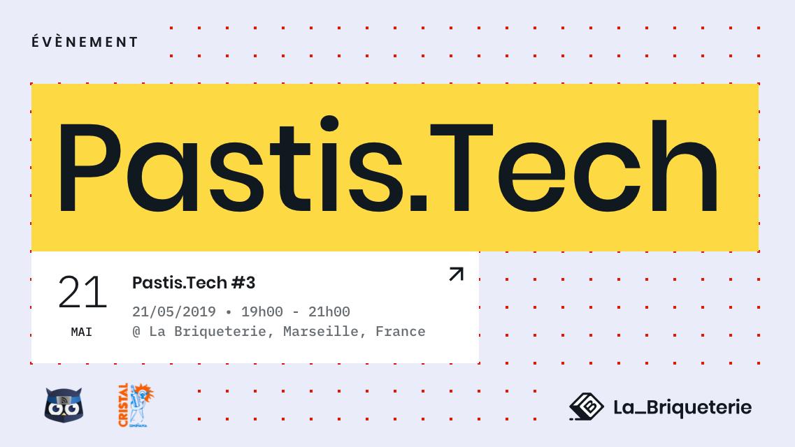 Evenement Pastis.Tech 3 de la Briqueterie le 21 mai