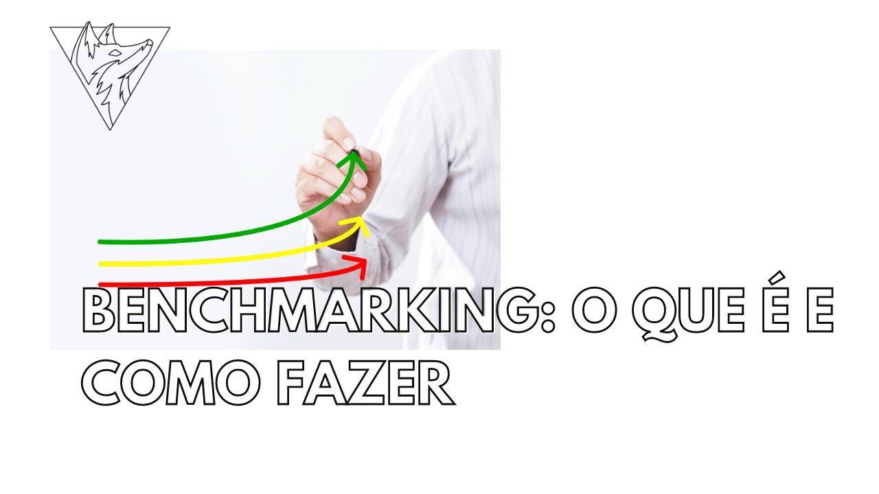 Benchmarking: O que é e como fazer