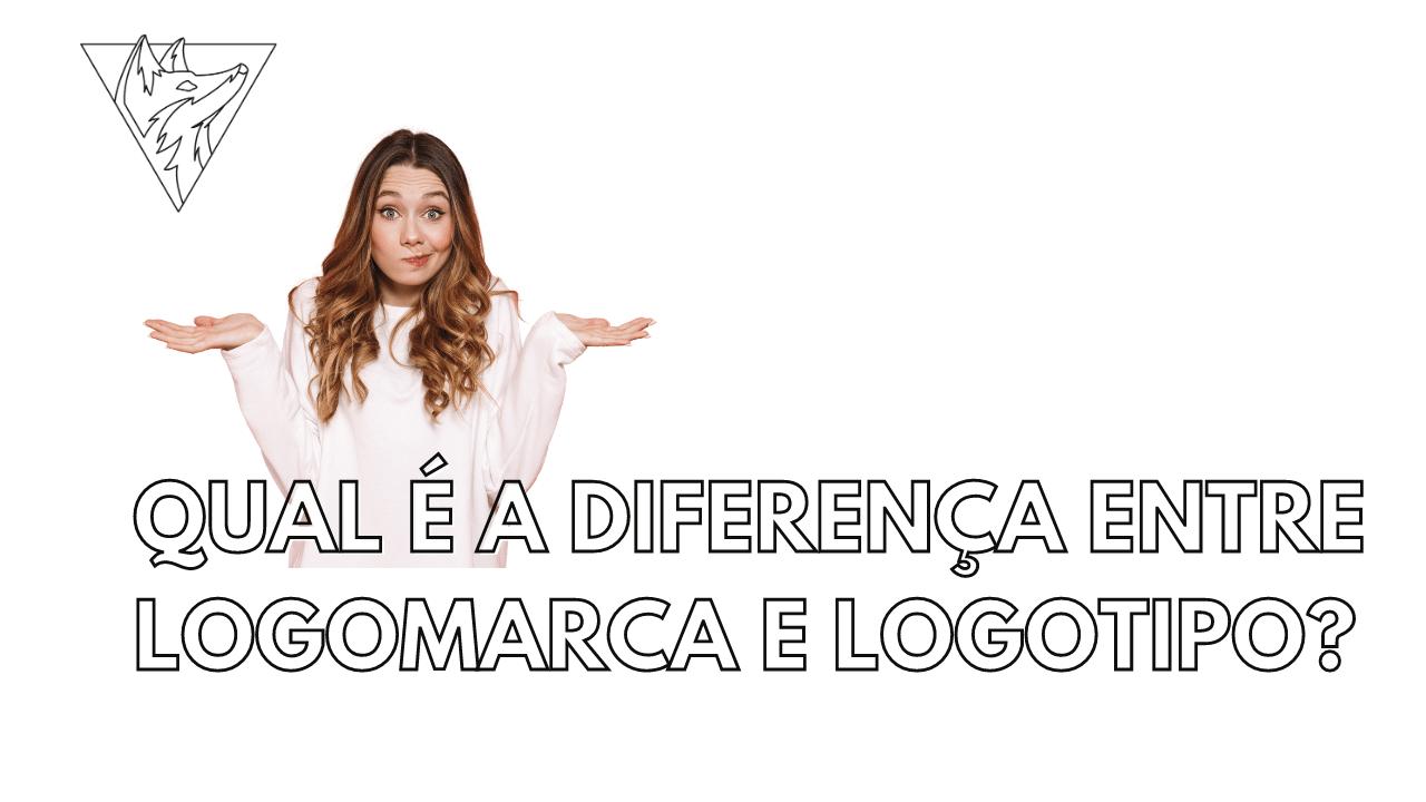 Qual é a diferença entre logomarca e logotipo?
