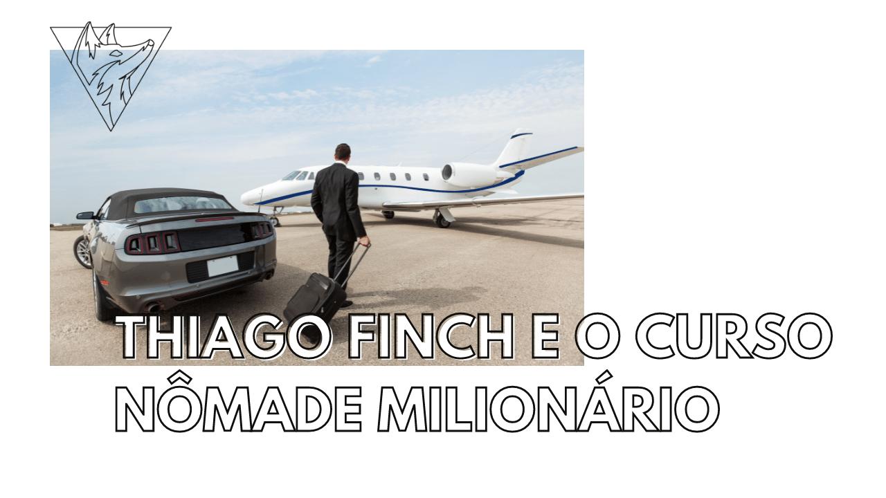 Thiago Finch e o curso Nômade Milionário