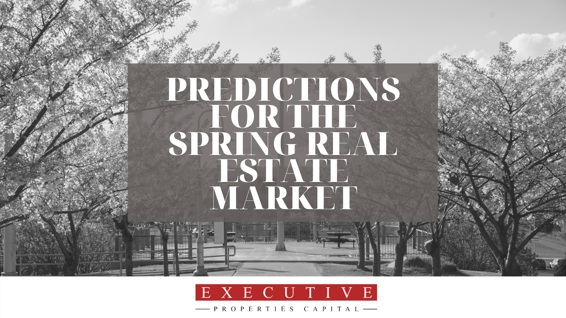 Invest With EPC - Predictions for the Spring Real Estate Market